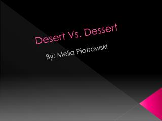 Desert Vs. Dessert
