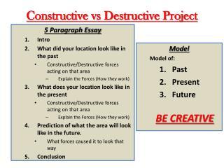 Constructive  vs  Destructive Project