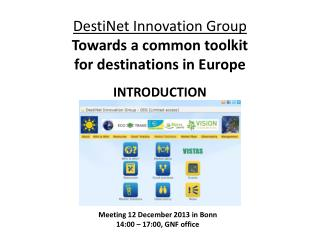 DestiNet Innovation Group Towards  a  common toolkit for  destinations  in Europe INTRODUCTION