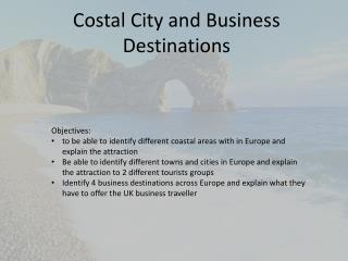 Costal City and Business Destinations