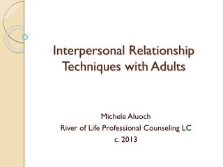 Interpersonal Relationship Techniques  with Adults