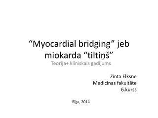 """""""Myocardial bridging"""" jeb miokarda """"tiltiņš"""""""
