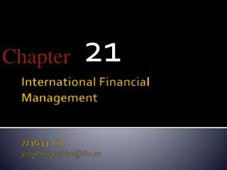 International Financial  Management   723G33   LiU yinghong.chen@liu.se