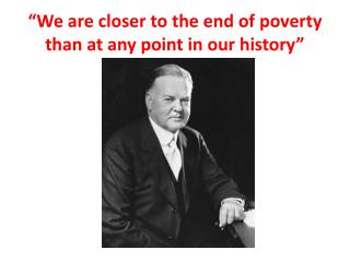 """""""We are closer to the end of poverty than at any point in our history"""""""