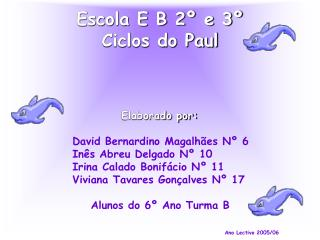 Escola E B 2  e 3   Ciclos do Paul