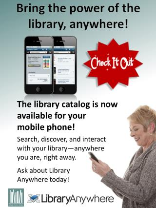 Bring the power  of the  library, anywhere!
