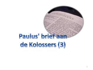 Paulus' brief aan de  Kolossers  (3)