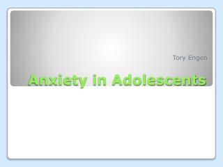 Anxiety in Adolescents