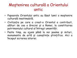 Mo ștenirea culturală a Orientului antic