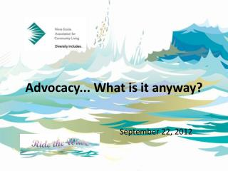 Advocacy... What is it  anyway?