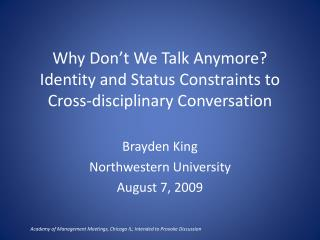 Why Don't We Talk Anymore? Identity and Status Constraints to Cross-disciplinary Conversation