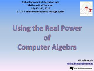 Using the Real Power  of   Computer Algebra
