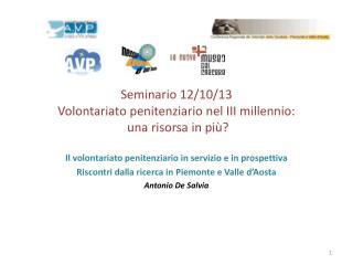 Seminario 12/10/13 Volontariato penitenziario nel III millennio:  una risorsa in più?