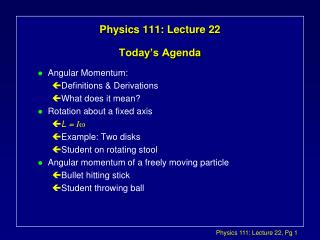 Physics 111: Lecture 22 Today's Agenda