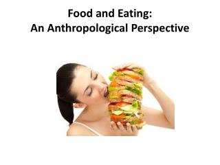Food and  Eating: An  Anthropological Perspective