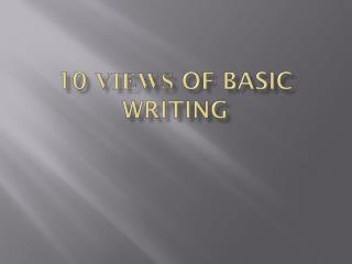 10  Views  of Basic Writing