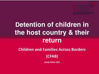 D etention of children in the host country & their return