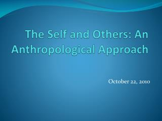 The Self and Others: An Anthropological Approach