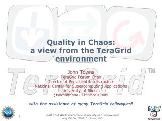 Quality in Chaos:  a view from the TeraGrid environment