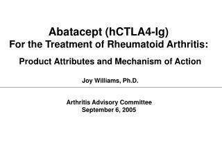 Abatacept hCTLA4-Ig For the Treatment of Rheumatoid Arthritis: