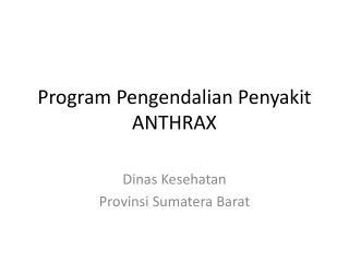 Program Pengendalian Penyakit ANTHRAX