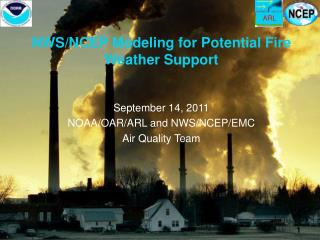 NWS/NCEP  Modeling  for Potential Fire  Weather Support September 14, 2011
