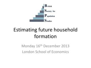 Estimating future household formation