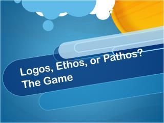 Logos, Ethos, or Pathos?  The Game