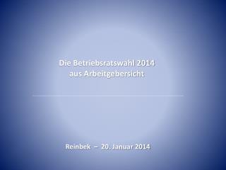 Die Betriebsratswahl 2014 aus Arbeitgebersicht