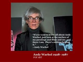 Andy Warhol 1928- 1987 POP ART