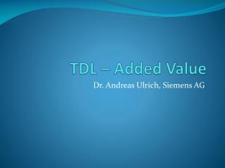 TDL –  Added  Value