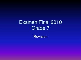Examen Final 2010 Grade 7