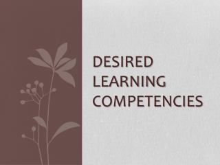 DESIRED LEARNING COMPETENCIES