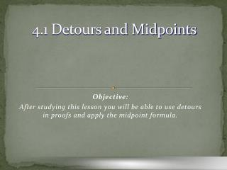 4.1 Detours and Midpoints