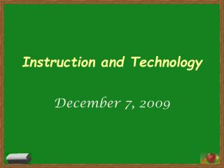 Instruction and Technology