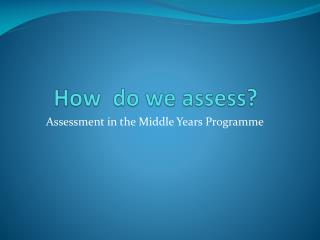 How do we assess ?
