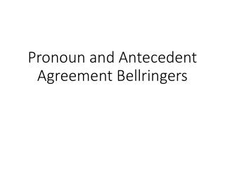 Pronoun and Antecedent Agreement Bellringers