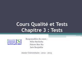 Cours Qualit� et Tests  Chapitre 3 : Tests
