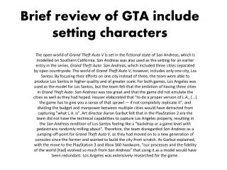 B rief review of GTA include setting characters