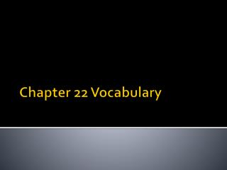 Chapter 22 Vocabulary