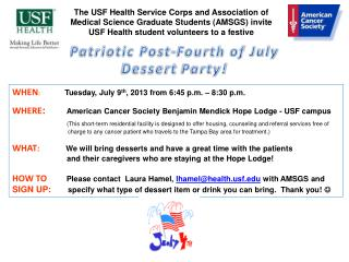 WHEN :                Tuesday, July 9 th , 2013 from 6:45  p.m. – 8:30 p.m .