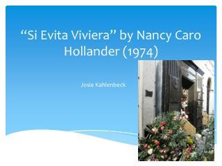 �Si Evita Viviera�  by  Nancy Caro  Hollander  (1974)