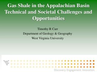 Timothy R  Carr Department  of Geology & Geography West Virginia University