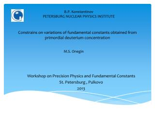 Workshop on Precision Physics and Fundamental Constants St. Petersburg ,  Pulkovo 2013
