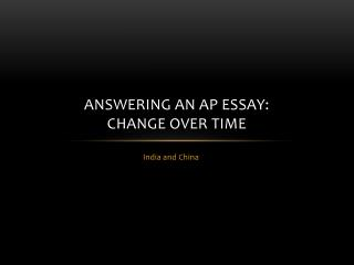 Answering an AP Essay:  Change Over Time
