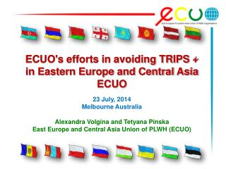 ECUO's efforts in avoiding TRIPS +  in  Eastern Europe and Central Asia ECUO 23  July, 2014