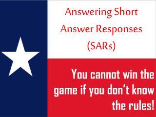 Answering Short Answer Responses (SARs)