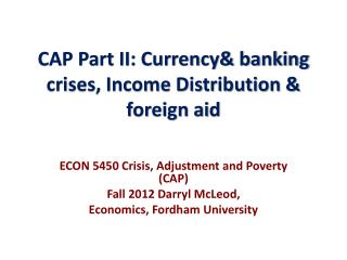 CAP Part II: Currency& banking  crises, Income Distribution & foreign aid