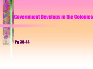 Government Develops in the Colonies