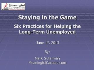 Staying in the Game Six Practices for Helping the Long-Term Unemployed